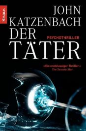 book cover of Der Täter: Psychothriller by John Katzenbach