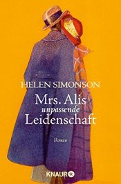 book cover of Mrs. Alis unpassende Leidenschaft by Helen Simonson