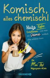 book cover of Komisch, alles chemisch! by Mai Thi Nguyen-Kim