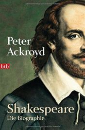 book cover of Shakespeare. Die Biographie by Peter Ackroyd