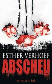 book cover of Abscheu by Esther Verhoef