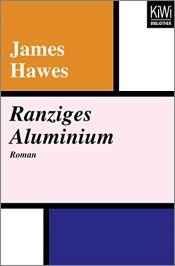 book cover of Ranziges Aluminium by James Hawes