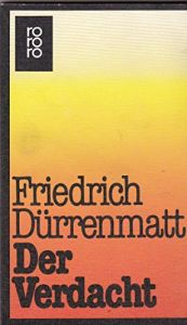 book cover of Der Verdacht : Roman by Friedrich Dürrenmatt