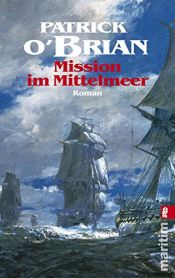 book cover of Mission im Mittelmeer: Roman (Ein Jack-Aubrey-Roman, Band 19) by Patrick O'Brian