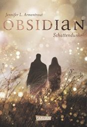 book cover of Obsidian 1: Obsidian. Schattendunkel by Jennifer L. Armentrout