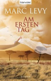 book cover of Am ersten Tag by Marc Levy