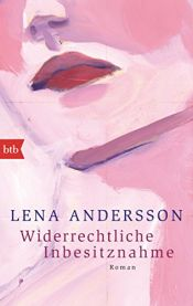 book cover of Widerrechtliche Inbesitznahme by Lena Andersson
