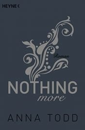 book cover of Nothing more: Roman (After 6) by Anna Todd