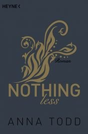 book cover of Nothing less: Roman (After 7) by Anna Todd