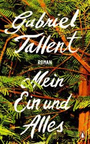 book cover of Mein Ein und Alles by Gabriel Tallent