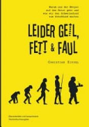 book cover of Leider geil, fett & faul by Christian Zippel