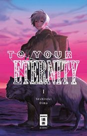 book cover of To Your Eternity 01 by Yoshitoki Oima