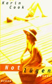 book cover of Notlügen by Karin Cook