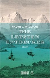 book cover of Die letzten Entdecker by Naomi J. Williams