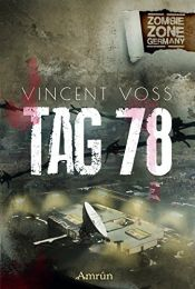 book cover of Zombie Zone Germany: Tag 78: Eine ZZG-Novelle by Vincent Voss