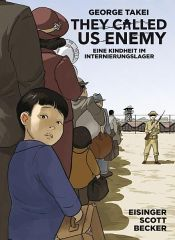 book cover of They Called Us Enemy by George Takei|Justin Eisinger|Steven K. Scott
