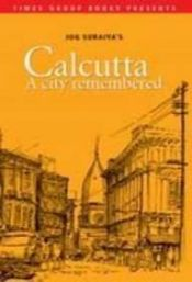 book cover of Calcutta- A City Remembered by Jug Suraiya