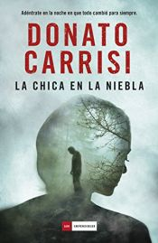 book cover of La chica en la niebla by Donato Carrisi