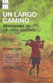 book cover of Un largo camino by Ishmael Beah
