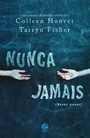book cover of Nunca jamais by Colleen Hoover|Tarryn Fisher