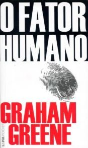 book cover of O fator humano by Graham Greene