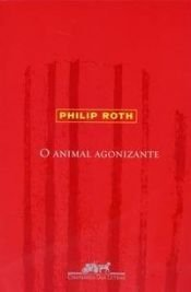 book cover of O animal agonizante by Philip Roth