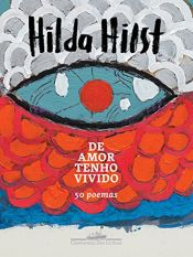 book cover of de Amor Tenho Vivido. 50 Poemas by Hilda Hilst