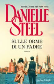 book cover of Sulle orme di un padre by Danielle Steel