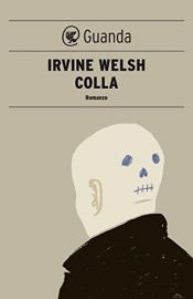 book cover of Colla by Irvine Welsh