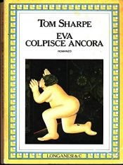 book cover of Eva colpisce ancora by Tom Sharpe