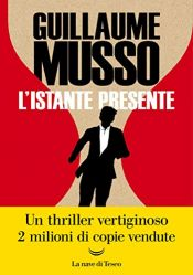 book cover of L'istante presente by Guillaume Musso