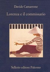 book cover of Lorenza e il commissario by Davide Camarrone