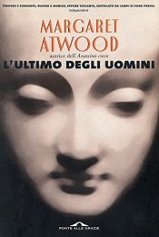book cover of L' ultimo degli uomini by Margaret Atwood