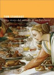 book cover of Storia del mondo in sei bicchieri (Una) by Tom Standage